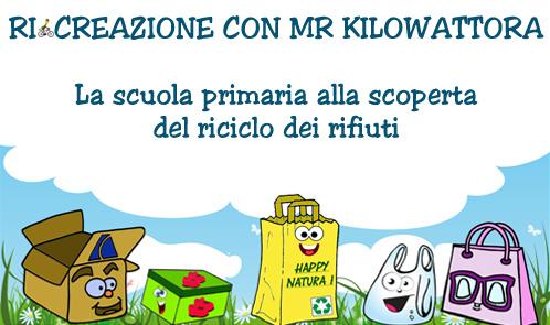 Progetto scuola elementare sul riciclo dei rifiuti con Mr Kilowattora
