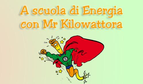 A scuola di energia con Mr. Kilowattora